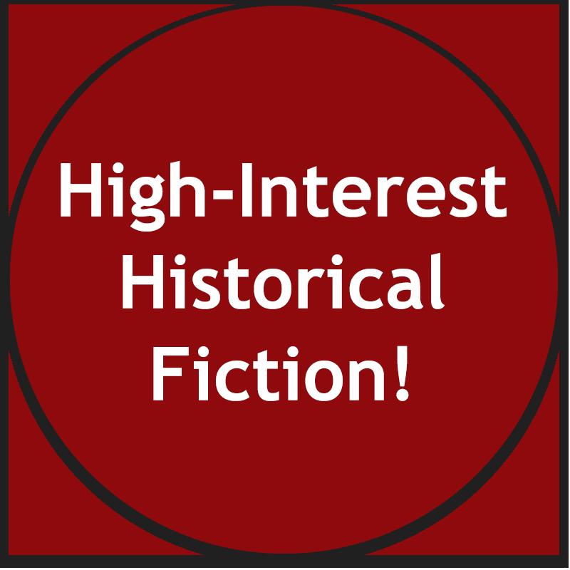 High-Interest Historical Fiction!